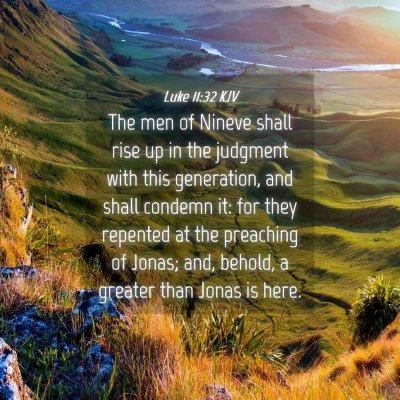 Picture 04 - Luke 11:32 KJV - The men of Nineve shall rise up in the judgment - Bible Verse Picture