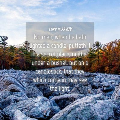 Picture 04 - Luke 11:33 KJV - No man, when he hath lighted a candle, putteth it - Bible Verse Picture