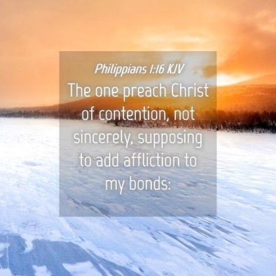 Picture 04 - Philippians 1:16 KJV - The one preach Christ of contention, not - Bible Verse Picture