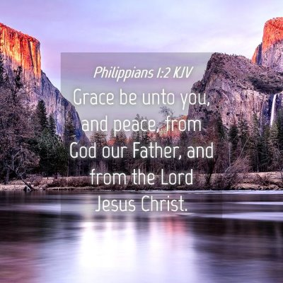 Picture 04 - Philippians 1:2 KJV - Grace be unto you, and peace, from God our - Bible Verse Picture