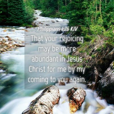 Picture 04 - Philippians 1:26 KJV - That your rejoicing may be more abundant in Jesus - Bible Verse Picture