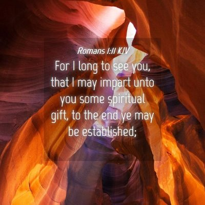 Picture 04 - Romans 1:11 KJV - For I long to see you, that I may impart unto you - Bible Verse Picture