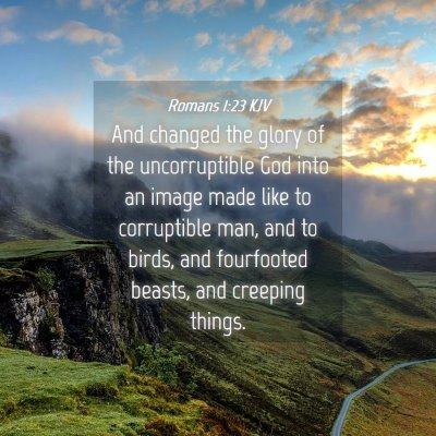 Picture 04 - Romans 1:23 KJV - And changed the glory of the uncorruptible God - Bible Verse Picture