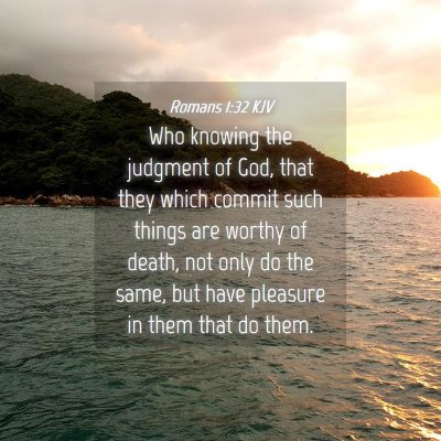 Picture 04 - Romans 1:32 KJV - Who knowing the judgment of God, that they which - Bible Verse Picture