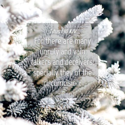 Picture 04 - Titus 1:10 KJV - For there are many unruly and vain talkers and - Bible Verse Picture