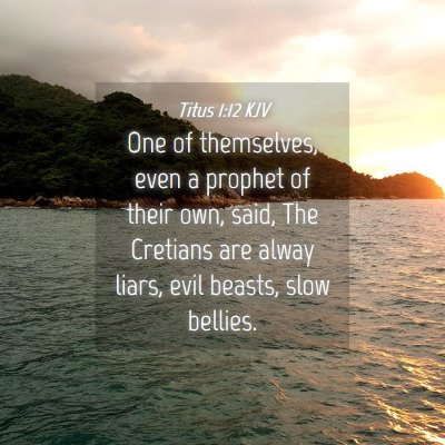 Picture 04 - Titus 1:12 KJV - One of themselves, even a prophet of their own, - Bible Verse Picture