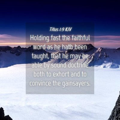 Picture 04 - Titus 1:9 KJV - Holding fast the faithful word as he hath been - Bible Verse Picture