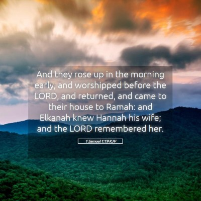 Picture 05 - 1 Samuel 1:19 KJV - And they rose up in the morning early, and - Bible Verse Picture