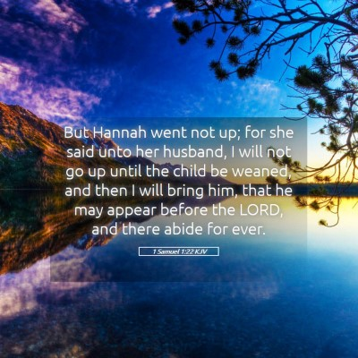 Picture 05 - 1 Samuel 1:22 KJV - But Hannah went not up; for she said unto her - Bible Verse Picture