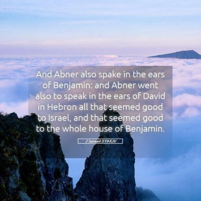 Picture 05 - 2 Samuel 3:19 KJV - And Abner also spake in the ears of Benjamin: and - Bible Verse Picture
