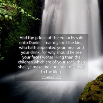 Picture 05 - Daniel 1:10 KJV - And the prince of the eunuchs said unto Daniel, I - Bible Verse Picture