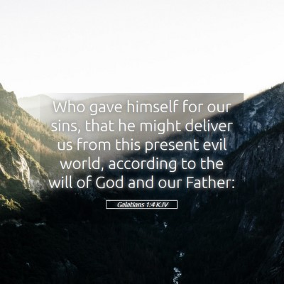 Picture 05 - Galatians 1:4 KJV - Who gave himself for our sins, that he might - Bible Verse Picture