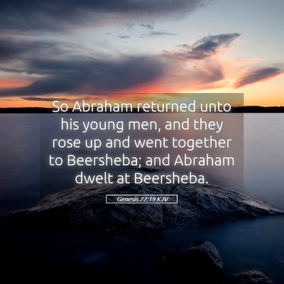 Picture 05 - Genesis 22:19 KJV - So Abraham returned unto his young men, and they - Bible Verse Picture