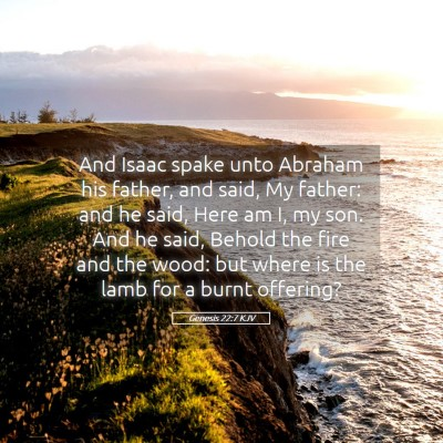 Picture 05 - Genesis 22:7 KJV - And Isaac spake unto Abraham his father, and - Bible Verse Picture