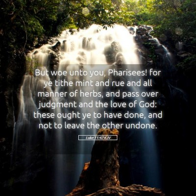 Picture 05 - Luke 11:42 KJV - But woe unto you, Pharisees! for ye tithe mint - Bible Verse Picture