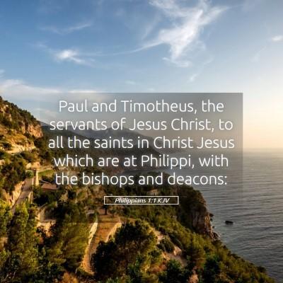 Picture 05 - Philippians 1:1 KJV - Paul and Timotheus, the servants of Jesus Christ, - Bible Verse Picture