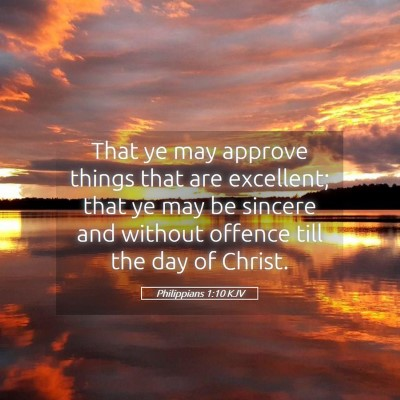 Picture 05 - Philippians 1:10 KJV - That ye may approve things that are excellent; - Bible Verse Picture