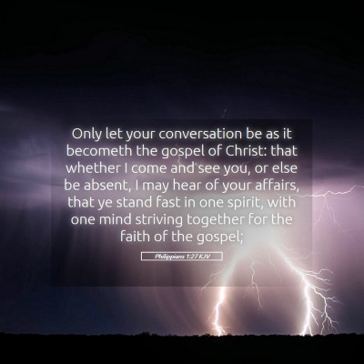 Picture 05 - Philippians 1:27 KJV - Only let your conversation be as it becometh the - Bible Verse Picture