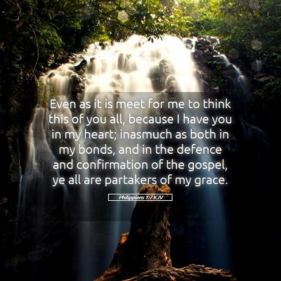 Picture 05 - Philippians 1:7 KJV - Even as it is meet for me to think this of you - Bible Verse Picture
