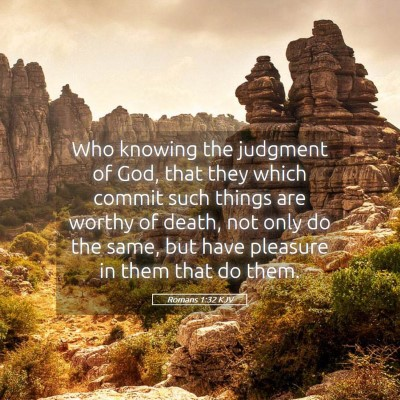 Picture 05 - Romans 1:32 KJV - Who knowing the judgment of God, that they which - Bible Verse Picture