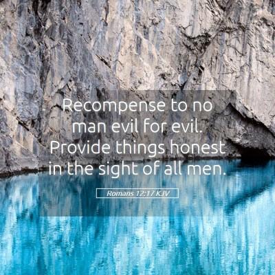 Picture 05 - Romans 12:17 KJV - Recompense to no man evil for evil. Provide - Bible Verse Picture