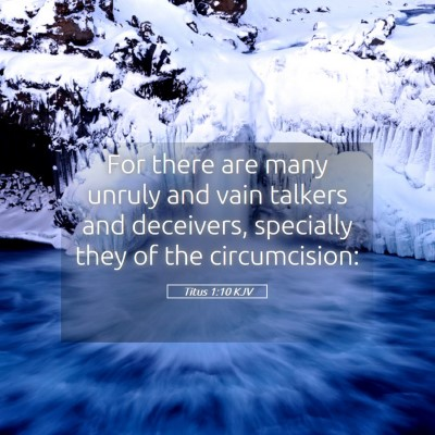 Picture 05 - Titus 1:10 KJV - For there are many unruly and vain talkers and - Bible Verse Picture