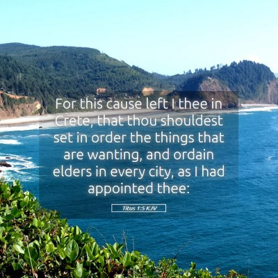 Picture 05 - Titus 1:5 KJV - For this cause left I thee in Crete, that thou - Bible Verse Picture
