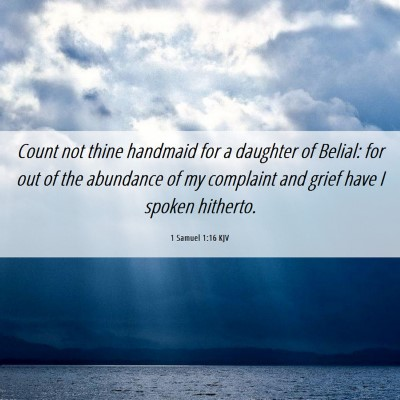 Picture 06 - 1 Samuel 1:16 KJV - Count not thine handmaid for a daughter of - Bible Verse Picture