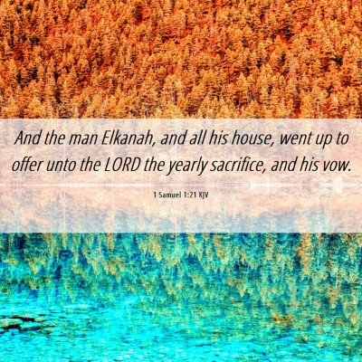 Picture 06 - 1 Samuel 1:21 KJV - And the man Elkanah, and all his house, went up - Bible Verse Picture