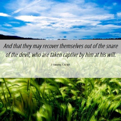 Picture 06 - 2 Timothy 2:26 KJV - And that they may recover themselves out of the - Bible Verse Picture
