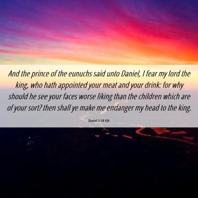 Picture 06 - Daniel 1:10 KJV - And the prince of the eunuchs said unto Daniel, I - Bible Verse Picture