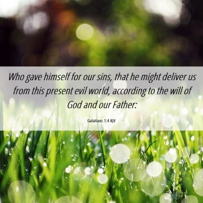 Picture 06 - Galatians 1:4 KJV - Who gave himself for our sins, that he might - Bible Verse Picture