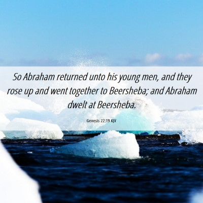 Picture 06 - Genesis 22:19 KJV - So Abraham returned unto his young men, and they - Bible Verse Picture