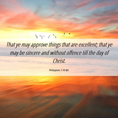 Picture 06 - Philippians 1:10 KJV - That ye may approve things that are excellent; - Bible Verse Picture