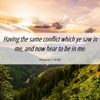 Picture 06 - Philippians 1:30 KJV - Having the same conflict which ye saw in me, and - Bible Verse Picture
