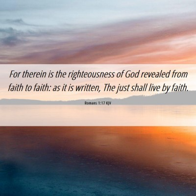 Picture 06 - Romans 1:17 KJV - For therein is the righteousness of God revealed - Bible Verse Picture