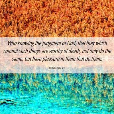 Picture 06 - Romans 1:32 KJV - Who knowing the judgment of God, that they which - Bible Verse Picture