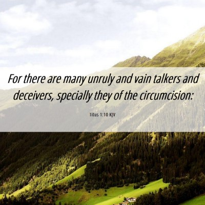 Picture 06 - Titus 1:10 KJV - For there are many unruly and vain talkers and - Bible Verse Picture