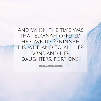 Picture 07 - 1 Samuel 1:4 KJV - And when the time was that Elkanah offered, he - Bible Verse Picture