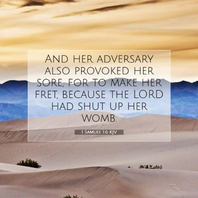 Picture 07 - 1 Samuel 1:6 KJV - And her adversary also provoked her sore, for to - Bible Verse Picture