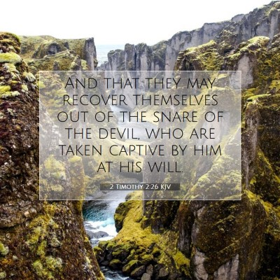 Picture 07 - 2 Timothy 2:26 KJV - And that they may recover themselves out of the - Bible Verse Picture