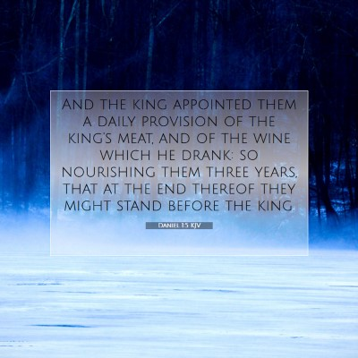 Picture 07 - Daniel 1:5 KJV - And the king appointed them a daily provision of - Bible Verse Picture