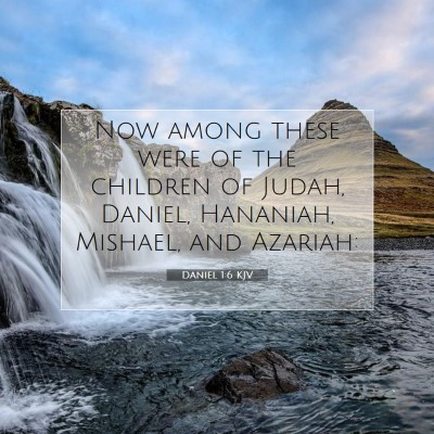 Picture 07 - Daniel 1:6 KJV - Now among these were of the children of Judah, - Bible Verse Picture