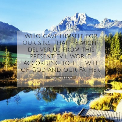 Picture 07 - Galatians 1:4 KJV - Who gave himself for our sins, that he might - Bible Verse Picture