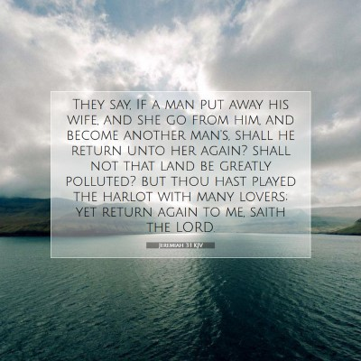 Picture 07 - Jeremiah 3:1 KJV - They say, If a man put away his wife, and she go - Bible Verse Picture
