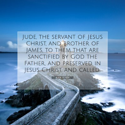 Picture 07 - Jude 1:1 KJV - Jude, the servant of Jesus Christ, and brother of - Bible Verse Picture