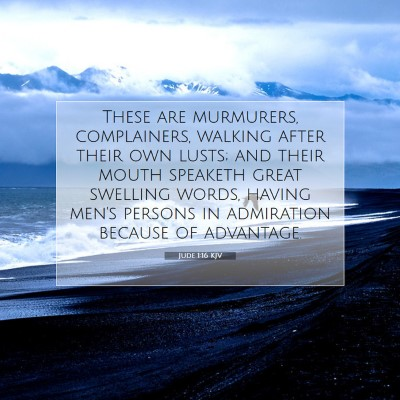 Picture 07 - Jude 1:16 KJV - These are murmurers, complainers, walking after - Bible Verse Picture