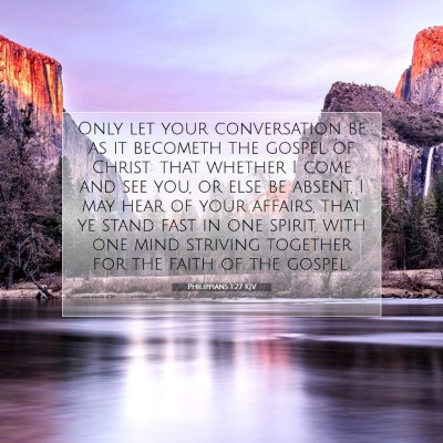 Picture 07 - Philippians 1:27 KJV - Only let your conversation be as it becometh the - Bible Verse Picture