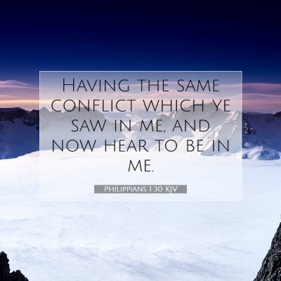 Picture 07 - Philippians 1:30 KJV - Having the same conflict which ye saw in me, and - Bible Verse Picture