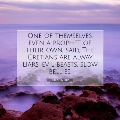 Picture 07 - Titus 1:12 KJV - One of themselves, even a prophet of their own, - Bible Verse Picture